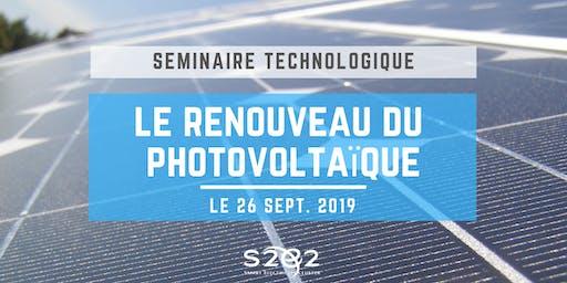 Séminaire Technologique : le renouveau du photovoltaïque