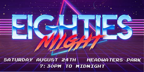 80s Night at Headwaters Park tickets