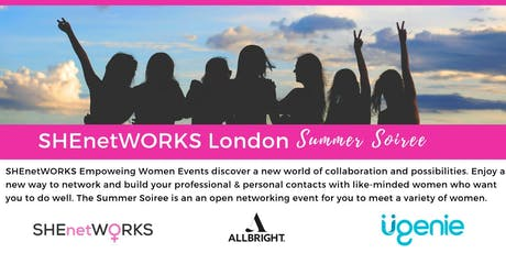 SHEnetWORKS London Summer Soiree tickets