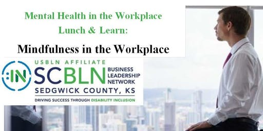 Mental Health in the Workplace Lunch & Learn: Mindfulness in the Workplace