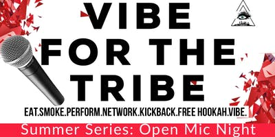 Vibe for the Tribe// Summer Sessions: Open Mic Night