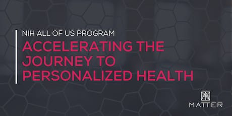 Accelerating the Journey to Personalized Health: NIH All of Us Program tickets