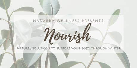 Nourish: Natural Solutions to Support Your Body Through Winter  tickets
