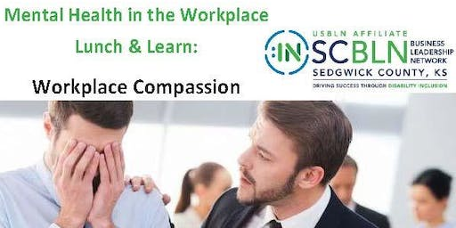 Mental Health in the Workplace Lunch & Learn: Workplace Compassion