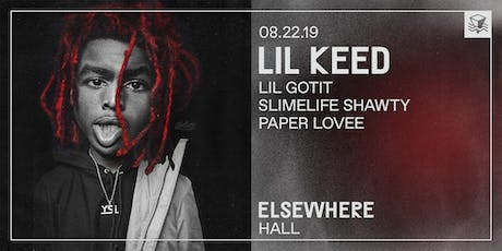 Lil Keed + Lil Gotit @ Elsewhere (Hall) tickets
