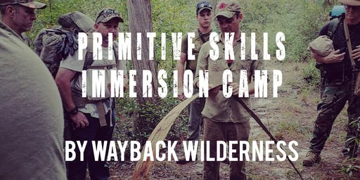 Primitive Skills Immersion Camp - Wayback Wilderness