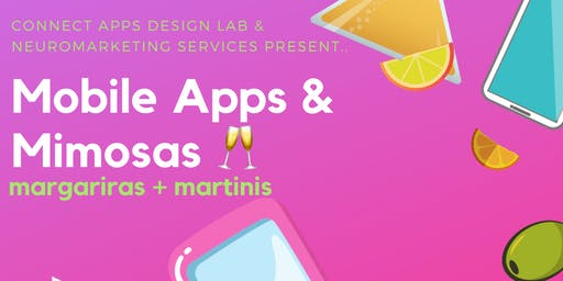 Mobile Apps & Mimosas (margaritas + martinis)