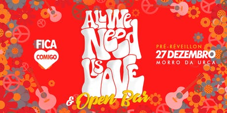 All We Need is Love & Openbar : Rio : Pré-Reveillon ingressos