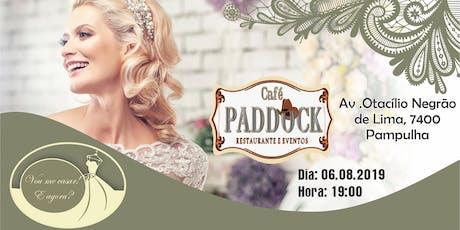 Vou me casar! E agora? edição Café Paddock bilhetes