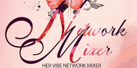Her Vibe Network & Chill Mixer tickets