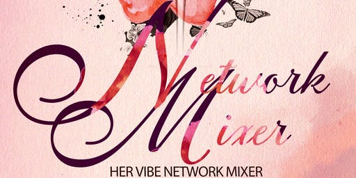 Her Vibe Network & Chill Mixer
