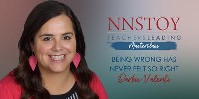 Darbie Valenti's Master Class: Being Wrong Never Felt So Right