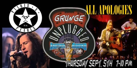 Grunge Unplugged! (Night 2) W / Pilots N Pearls & All Apologies tickets
