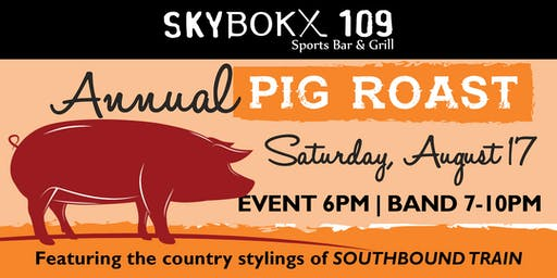 Annual Pig Roast with Country Band Southbound Train