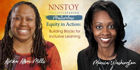 Afrika Mills & Monica Washington's Master Class: Equity in Action: Building Blocks for Inclusive Learning tickets
