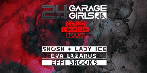 Bassface: 24Hr Garage Girls + Eva Lazarus