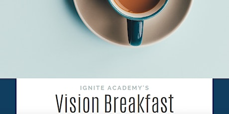 Ignite Academy's Vision Breakfast tickets