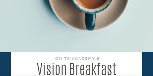 Ignite Academy's Vision Breakfast