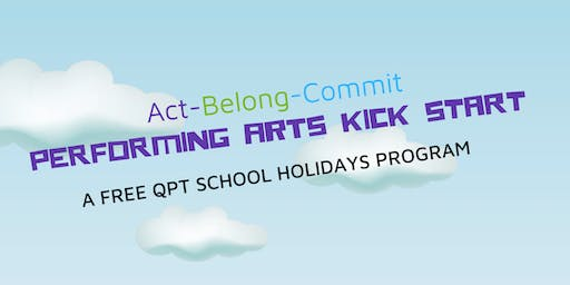 Performing Arts Kick Start Free School Holiday Program