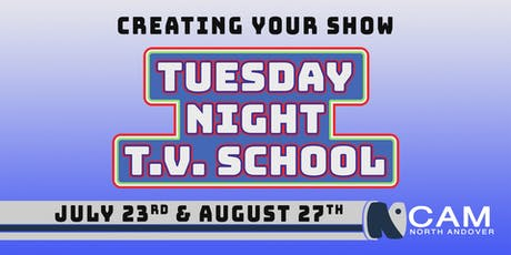 Tuesday Night TV School - Creating Your Show tickets