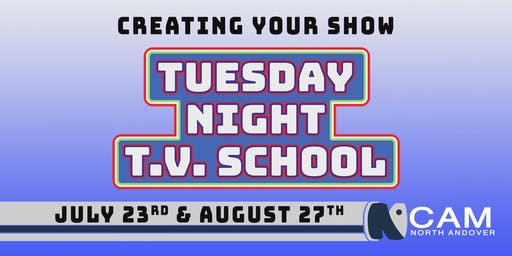 Tuesday Night TV School - Creating Your Show