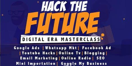 HACK THE FUTURE ( DIGITAL ERA MASTERCLASS) N10,000 tickets