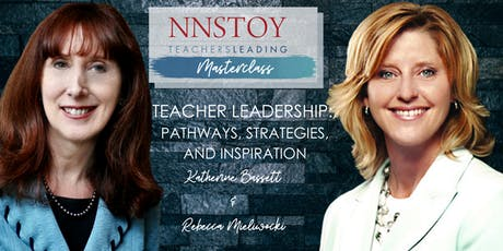 Katherine Bassett and Rebecca Mieliwocki's Master Class: Teacher Leadership: Pathways, Strategies, and Inspiration tickets