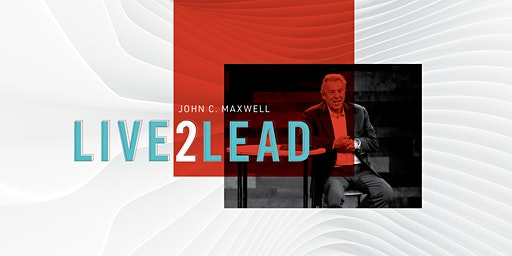 Live 2 Lead John Maxwell Experience 2020