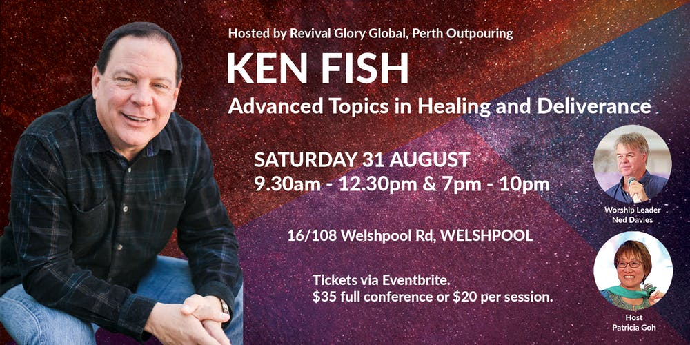 KEN FISH - Advance Healings & Deliverance Tickets, Sat 31/08