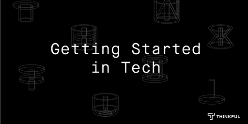 Getting Started in Tech