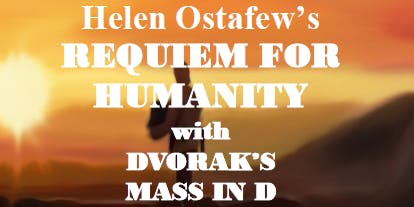 Requiem for Humanity with Dvorak's Mass in D.