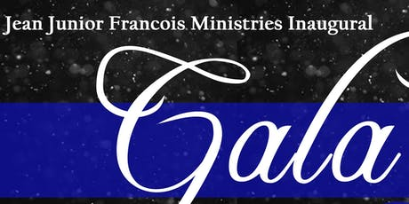 Jean Junior Francois Ministries Inaugural Fundraising Gala tickets