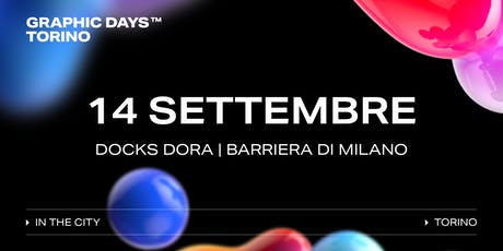 Graphic Days Torino: in the city | 14 Settembre  biglietti