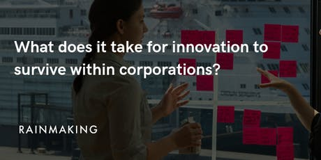 What does it take for innovation to survive within corporations? tickets