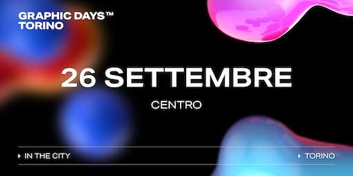 Graphic Days Torino: in the city | 26 settembre