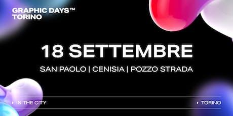 Graphic Days Torino: in the city | 18 Settembre | SAN PAOLO/CENISIA/POZZO STRADA biglietti
