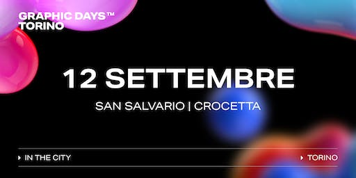 Graphic Days Torino: in the city | 12 Settembre