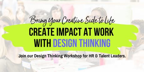 Design Thinking for Workplace Culture - HR & Talent WORKSHOP & Meetup! tickets