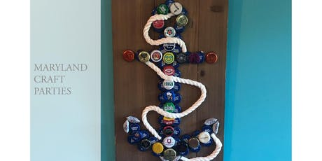 Bottle Cap Anchor with Maryland Craft Parties tickets