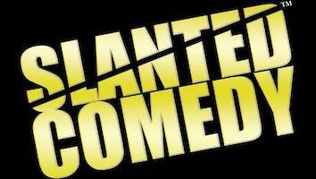 """Slanted Comedy"""