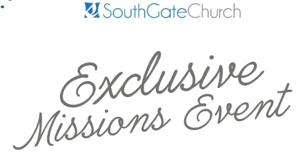 Exclusive Missions Event for SouthGate Church