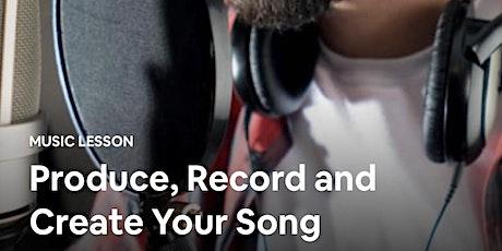 Produce, Record and Create your Song! biglietti