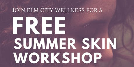 Summer Skin Workshop tickets