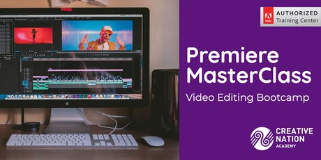Premiere MasterClass: Video Editing Bootcamp (3 days) tickets