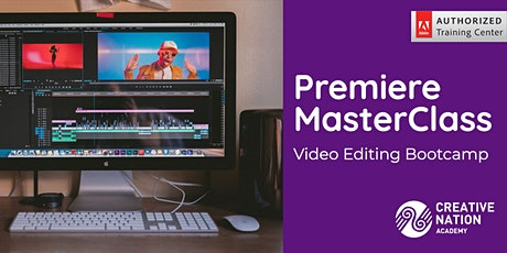 Premiere MasterClass: Video Editing Bootcamp tickets