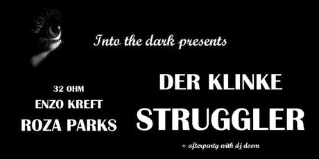 IntoTheDark Night : 32Ohm-Enzo Kreft- Roza Parks-Der Klinke-Struggler+party tickets