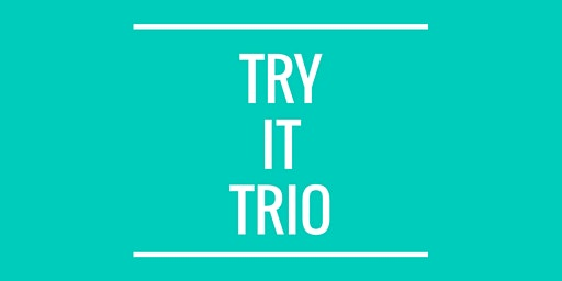 Try It Trio