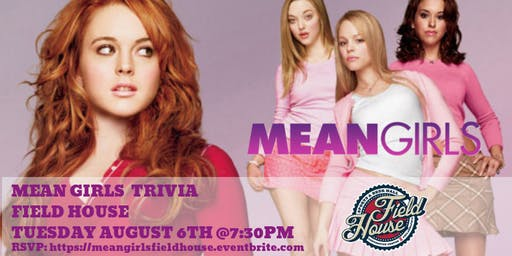 Mean Girls Trivia at Field House Philly
