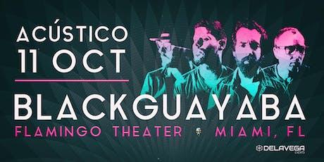 Acústico BLACK GUAYABA Miami FL tickets