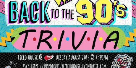 90's Pop Culture Trivia at Field House Philly tickets